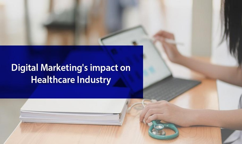 Digital Marketing's Impact on the Healthcare Industry